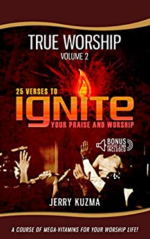 Praise and Worship: 25 Verses to Ignite Your Praise and Worship [Praise and Worship vol 2]: A Course of Mega-Vitamins for Your Personal Praise and Worship ... Audio Link Included] (English Edition) de [Kuzma, Jerry]