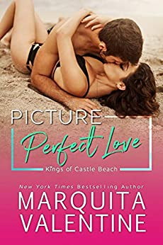 Picture Perfect Love: A second chance romance (Kings of Castle Beach Book 4) by [Valentine, Marquita]