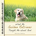 What My Golden Retriever Taught Me About God | Rhonda McRae