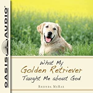 What My Golden Retriever Taught Me About God Audiobook