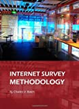 Internet Survey Methodology, Charles Vickroy Balch, 1443819824