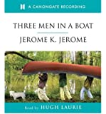 [(Three Men in a Boat)] [ By (author) Jerome Jerome, Read by Hugh Laurie ] [June, 2003]