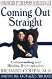 Coming Out Straight : Understanding and Healing Homosexuality