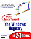 img - for Sams Teach Yourself the Windows Registry in 24 Hours book / textbook / text book