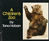 A Children's Zoo, Tana Hoban, 0688052045