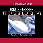 The Ugly Duckling | Iris Johansen