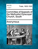 Committee of Appeals of the Methodist Episcopal Church, South, Anonymous, 1275109705