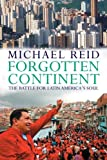 Book cover for Forgotten Continent: The Battle for Latin America's Soul