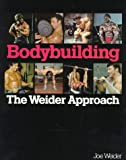 Bodybuilding, the Weider Approach