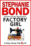 Kindle Store : FACTORY GIRL: part 6 of 6