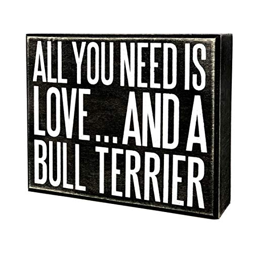 JennyGems - All You Need is Love and a Bull Terrier - Wooden Stand Up Box Sign - Bull Terrier Gift Series, Bull Terrier Moms, Bull Terrier Lovers - Bully Moms
