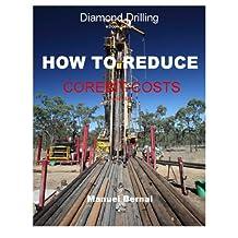 "Diamond Drilling ""How to Reduce Corebit Costs"""