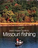 Brent Frazee s Ultimate Guide to Missouri Fishing