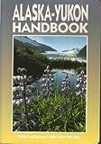 Alaska-Yukon Handbook, Deke Castleman and Don Pitcher, 0918373786