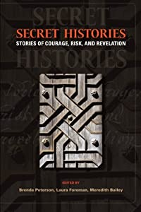 Secret Histories: Stories of Courage, Risk, and Revelation