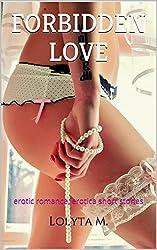 Forbidden Love (erotic romance, erotica short stories): erotic romance, erotica short stories