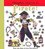 Imagine You're a Pirate!, Meg Clibbon, 155037740X
