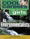 Cool Careers for Girls as Environmentalists, Ceel Pasternak, 1570231729