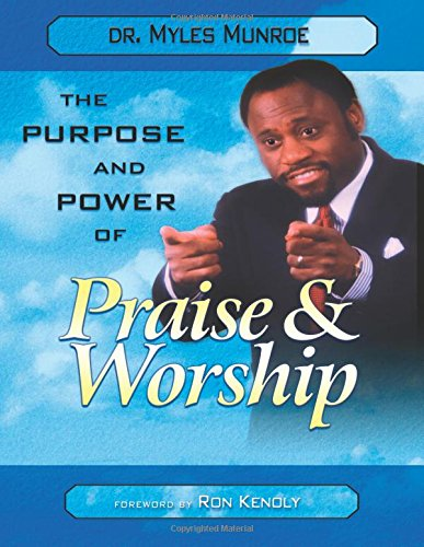 The Purpose and Power of Praise and Worship: Amazon.es ...