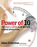 Power of 10: The Once - a - Week Slow Motion Fitness Revolution (Harperresource Book)