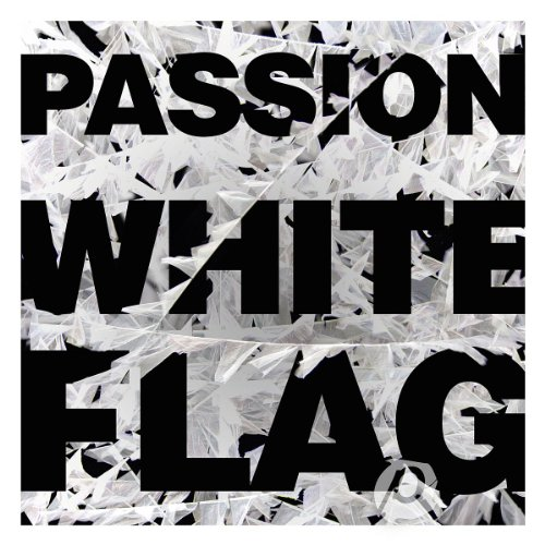 Passion: White Flag Album Cover