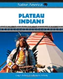 Plateau Indians, Craig A. Doherty and Katherine M. Doherty, 0816059713
