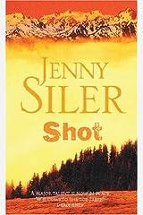 Shot by Jenny Siler (1-May-2003) Paperback