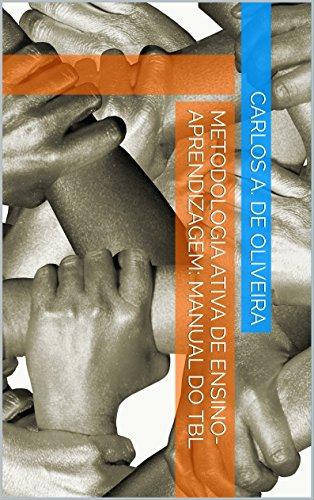 Metodologia ativa de ensino aprendizagem manual do tbl ebook metodologia ativa de ensino aprendizagem manual do tbl por oliveira carlos a fandeluxe Gallery