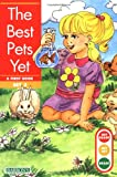 The Best Pets Yet, Gina Clegg Erickson and Kelli C. Foster, 0812048571