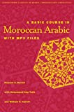 A Basic Course in Moroccan Arabic with MP3 Files (Georgetown Classics in Arabic Language & Linguistics) (Georgetown Classics in Arabic Languages and Linguistics Series)