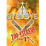 Eye for an Eye: Too Extreme for TV