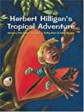 Herbert Hilligan's Tropical Adventure, Paul Epner, 0974333522