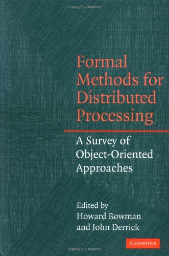 Download Formal Methods for Distributed Processing: A Survey of Object-Oriented Approaches Pdf