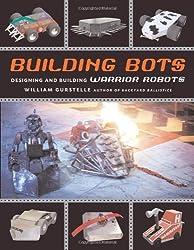 Building Bots: Designing and Building Warrior Robots
