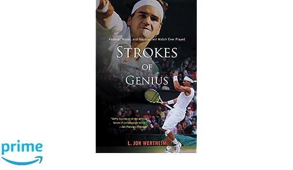 Strokes of Genius: Federer, Nadal, and the Greatest Match Ever Played: Amazon.es: L. Jon Wertheim: Libros en idiomas extranjeros