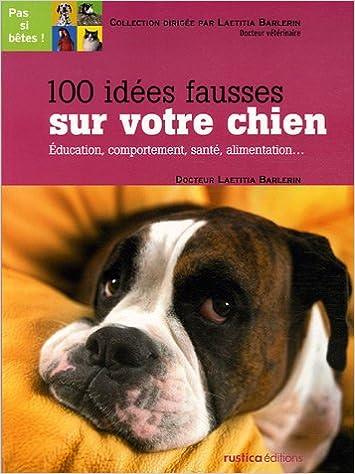 100 idées fausses sur votre chien : Education, comportement, santé, alimentation... 51AYKRYP2XL._SX353_BO1,204,203,200_