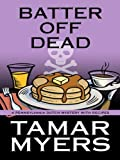 Batter off Dead, Tamar Myers, 1410414779