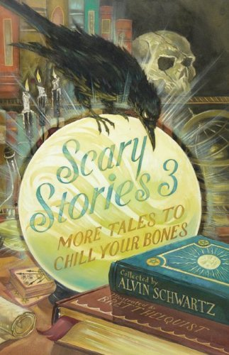 Scary Stories 3: More Tales to Chill Your Bones by Alvin Schwartz (1-Feb-2011) Paperback (More Scary Stories To Chill Your Bones)