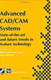 Advanced CAD/CAM Systems : State-of-the-Art and Future Trends in Feature Technology, , 0412617307