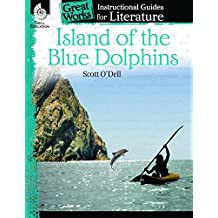 Island of the Blue Dolphins: An Instructional Guide for Literature (Great Works)