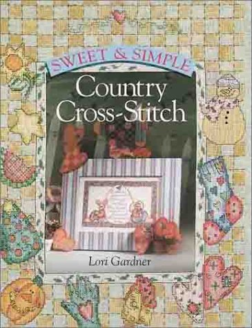 Simple Country Cross Stitch (Sweet & Simple Country Cross-Stitch)