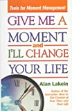 Give Me a Moment and I'll Change Your Life, Alan Lakein, 0836235916