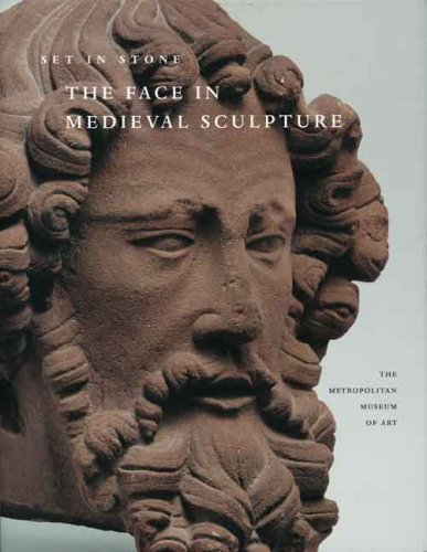Set in Stone: The Face in Medieval Sculpture (Metropolitan Museum of - Medieval Sculpture
