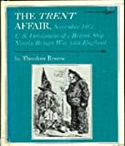 The Trent Affair, November, Eighteen Sixty-One, Theodore Roscoe, 0531024555