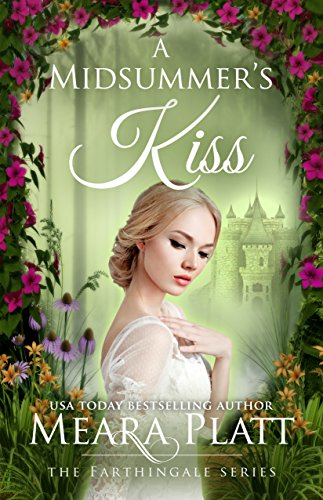 A Midsummer's Kiss (The Farthingale Series Book 4) by [Platt, Meara]