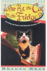 Who Put The Cat In The Fridge: Serving Up Hope And Hilarity Family Style Paperback