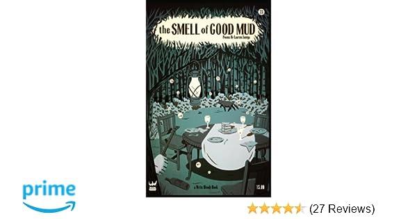 160272c6ef210 Amazon.com  The Smell of Good Mud (9781935904977)  Lauren Zuniga  Books