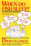 When Do Fish Sleep?, David Feldman, 0060920114