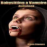 Babysitting a Vampire | Glenn Stevens