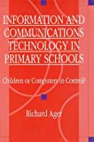 Information and Communications Technology in Primary Schools : Children or Computers in Control?, , 1853465437